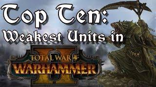 Download Top Ten Weakest Units in Total War: Warhammer 2 Video