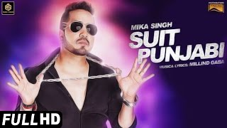 Download Suit Punjabi | Full Video | Mika Singh | Daljeet Kalsi | Millind Gaba | Sardar Saab | Music & Sound Video