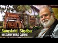 Download Samskriti Sindhu - Museum of World Culture (by Swami Anand Krishna) Video