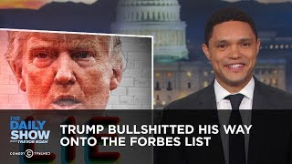 Download Trump Bullshitted His Way Onto the Forbes 400 List | The Daily Show Video