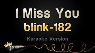 Download blink-182 - I Miss You (Karaoke Version) Video