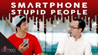 Download SMARTPHONE STUPID PEOPLE Video