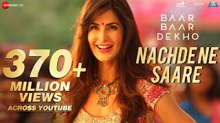 Download Nachde Ne Saare - Full Video | Baar Baar Dekho | Sidharth M & Katrina K | Jasleen Royal Video