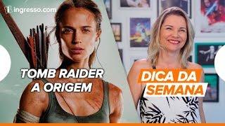 Download Dica da Semana com Renata Boldrini | Tomb Raider - A Origem Video