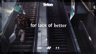 Download For Lack Of Better - Official Trailer Video