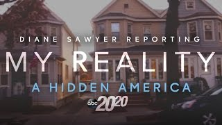 Download 20/20 Diane Saywer My Reality: A Hidden America Video