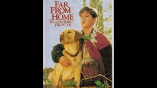 Download Opening To Far From Home:The Adventures Of Yellow Dog 1995 VHS Video