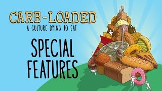 Download Carb-Loaded: A Culture Dying to Eat – Special Features – Video