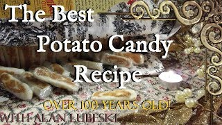 Download 🥔🍬🥔🍭The BEST 100 year old family Potato Candy Recipe with Alan Lubeski🍭🥔🍬🥔 Video