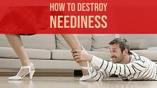 Download Eliminate Neediness - Getting To The Root Of The Problem Video