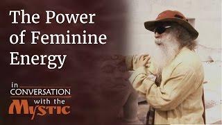 Download Sadhguru on the Power of Feminine Energy - Shekhar Kapur with Sadhguru Video