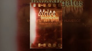 Download Africa Investigates - Uganda: Temples of Injustice Video