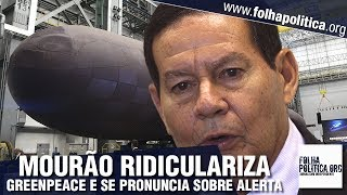 Download General Mourão faz chacota do Greenpeace, se pronuncia sobre alerta do presidente Bolsonaro e ex.. Video
