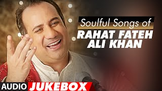 Download Soulful Sufi Songs of Rahat Fateh Ali Khan | AUDIO JUKEBOX | Best of Rahat Fateh Ali Khan Songs Video