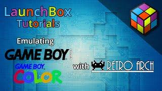 Download LaunchBox Tutorials - Emulating Game Boy & GBColor w/ RetroArch Video