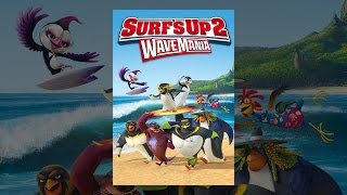 Download Surf's Up 2: Wave Mania Video