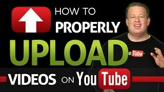 Download How To Properly Upload Videos To YouTube Video