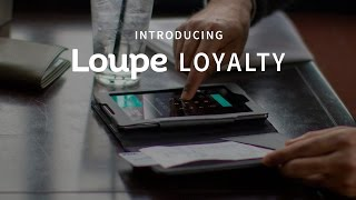 Download Introducing Loupe Loyalty Video