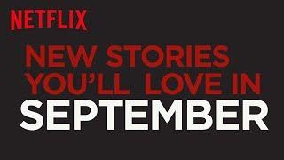 Download New to Netflix US | September | Netflix Video