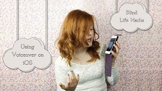 Download Blind Life Hacks: Voiceover for iOS | Lucy Edwards Video