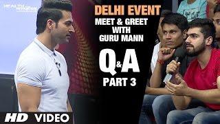 Download Guru Mann- Meet And Greet | Delhi Event PART-3 | Question & Answers Video