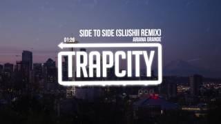 Download Ariana Grande - Side To Side (Slushii Remix) Video