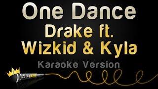 Download Drake ft. Wizkid & Kyla - One Dance (Karaoke Version) Video