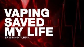 Download Vaping Saved My Life - Manny Urzua Video