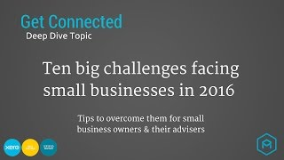 Download 10 big challenges for SMEs in 2016 - Get Connected Deep Dive Video