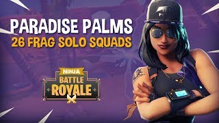 Download Paradise Palms 26 Frag Solo Squads!! - Fortnite Battle Royale Gameplay - Ninja Video