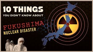 Download 10 Things You Didn't Know About THE FUKUSHIMA NUCLEAR DISASTER (Radioactive Japan) Video