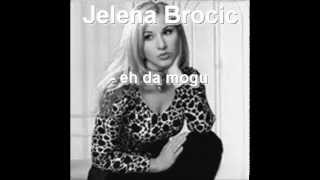 Download Jelena Brocic - Eh da mogu Video