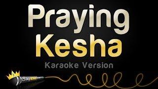 Download Kesha - Praying (Karaoke Version) Video