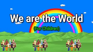 Download We are the World Lyrics    We are the Children    Graduation Song    For Children Video