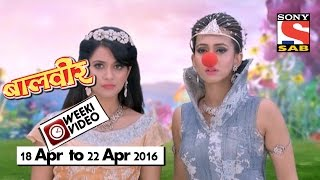 Download WeekiVideos | Baalveer | 18 April to 22 April 2016 Video