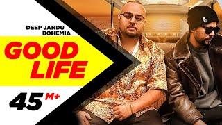 Download Good Life (Full Video ) | Deep Jandu Feat. Bohemia | Sukh Sanghera | Latest Punjabi Songs 2018 Video