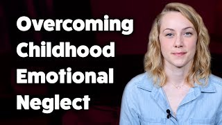 Download How to overcome Childhood Emotional Neglect Video