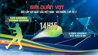 Download FULL | KHƯƠNG+HOÀNG vs GIANG + ARTEM | VÒNG 3 GIẢI QV CÁC CVXS VIỆT NAM - VIETRAVEL CUP 2017 Video