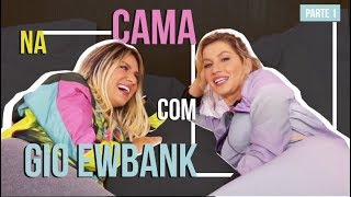 Download NA CAMA COM GIO EWBANK E... GISELE BÜNDCHEN (PARTE 1) l GIOH Video