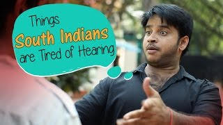 Download Things South Indians Are Tired Of Hearing #BeingIndian Video