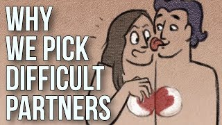 Download Why We Pick Difficult Partners Video