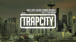 Download GTA - Red Lips (Aero Chord Remix) Video
