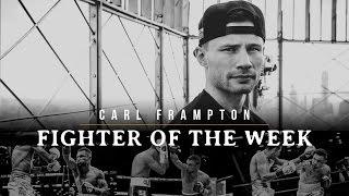 Download Fighter of the Week: Carl Frampton Video