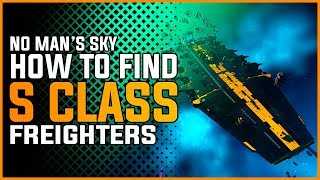 Download [UPDATED] No Man's Sky NEXT | HOW TO FIND S CLASS FREIGHTERS In The New Update! Video