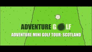 Download Scotland - Adventure Mini Golf Tour Video