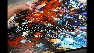 Download Palette Knife Abstract Painting 'Shattered Red' Michael Lang Video