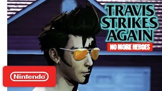 Download Travis Strikes Again: No More Heroes - Life is Destroy Trailer - Nintendo Switch Video