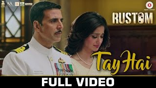Download Tay Hai - Full Video | Rustom | Akshay Kumar & Ileana D'cruz | Ankit Tiwari Video