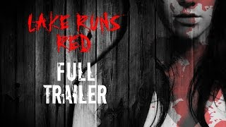 Download LAKE RUNS RED | Official Full Trailer (2016) Horror Movie Home Invasion Psycho Thriller Slasher HD Video