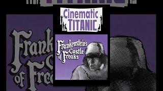 Download Cinematic Titanic: Frankenstein's Castle of Freaks Video